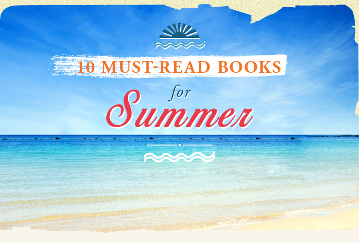 10 MUST-READ BOOKS for SUMMER
